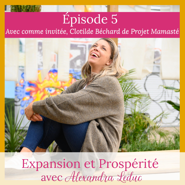Épisode 5. Mission d'âme, maternité, énergie et amour de soi avec Clotilde Béchard